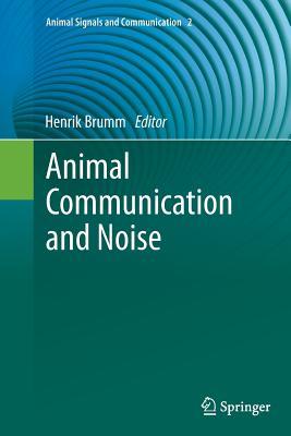 Animal Communication and Noise - Brumm, Henrik (Editor)
