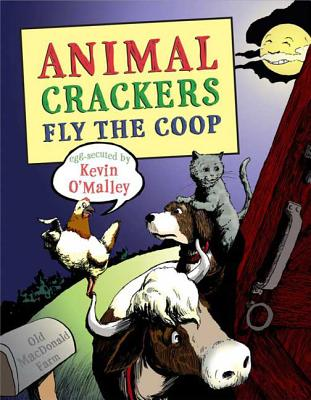 Animal Crackers Fly the Coop - O'Malley, Kevin