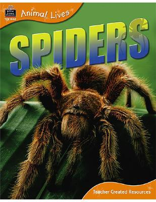 Animal Lives: Spiders - Teacher Created Resources