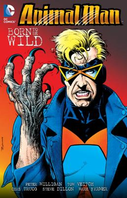 Animal Man Volume 4: Born to be Wild TP - Dillon, Steve (Artist), and Veitch, Tom (Artist), and Milligan, Peter