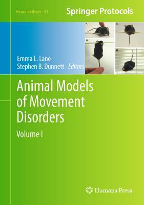 Animal Models of Movement Disorders: Volume I - Lane, Emma L (Editor)
