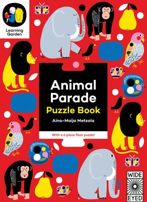 Animal Parade: Puzzle Book - With a 6 Piece Floor Puzzle! - Metsola, Aino-Maija