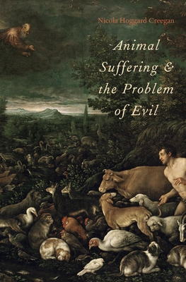 Animal Suffering and the Problem of Evil - Hoggard Creegan, Nicola