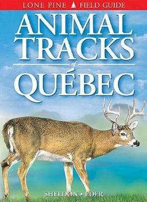 Animal Tracks of Quebec - Sheldon, Ian, and Eder, Tamara
