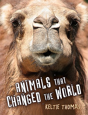 Animals That Changed the World - Thomas, Keltie