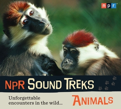Animals: Unforgettable Encounters in the Wild... - Npr
