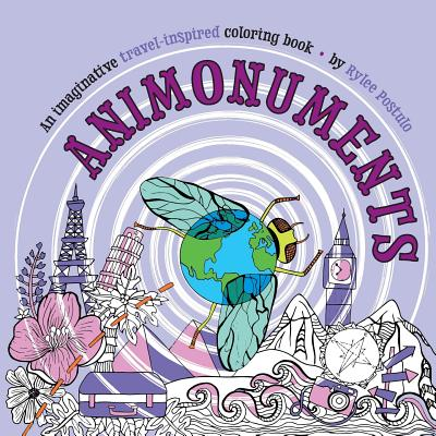 Animonuments: An Imaginative Travel-Inspired Coloring Book -