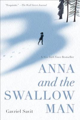 Anna and the Swallow Man - Savit, Gavriel