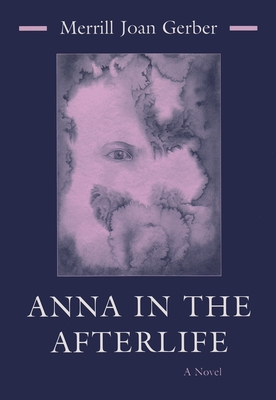 Anna in the Afterlife - Gerber, Merrill Joan