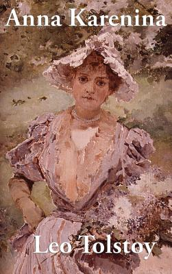 Anna Karenina - Tolstoy, Leo Nikolayevich