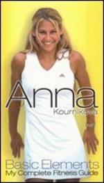 Anna Kournikova: Basic Elements - My Complete Fitness Guide