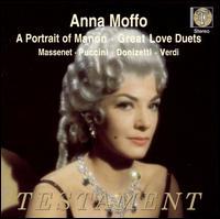 Anna Moffo sings Massenet, Puccini, Donizetti & Verdi - Anna di Stasio (vocals); Anna Moffo (soprano); Anna Moffo (vocals); Carlo Bergonzi (vocals); Cesare Valletti (vocals);...