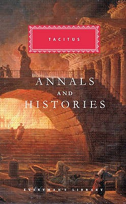 Annals and Histories - Tacitus, Cornelius