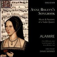Anne Boleyn's Songbook - Jacob Heringman (lute); Kirsty Whatley (harp); Alamire (choir, chorus); David Skinner (conductor)