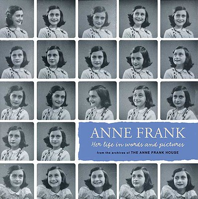 Anne Frank: Her Life in Words and Pictures from the Archives of the Anne Frank House - Metselaar, Menno, and Van Der Rol, Ruud, and Pomerans, Arnold J (Translated by)