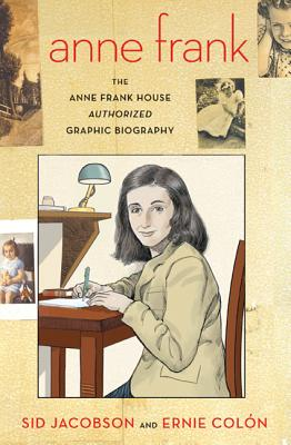 Anne Frank: The Anne Frank House Authorized Graphic Biography - Jacobson, Sid
