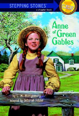 Anne of Green Gables - Montgomery, Lucy Maud, and Felder, Deborah G (Adapted by), and Montgomery, L M