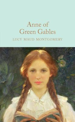 Anne of Green Gables - Montgomery, Lucy Maud, and South, Anna (Introduction by)