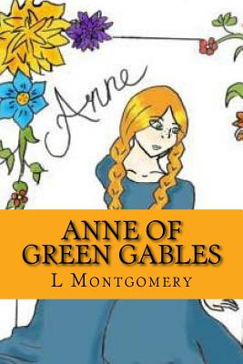 Anne of Green Gables - Montgomery, L M, and Smith, Owen (Editor)