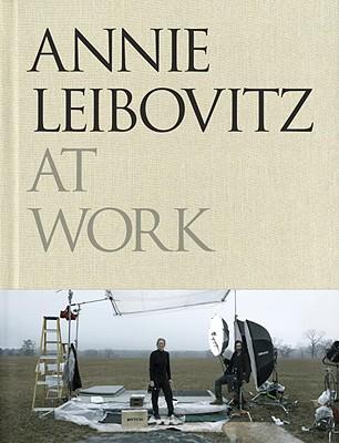 Annie Leibovitz at Work - Leibovitz, Annie (Photographer)