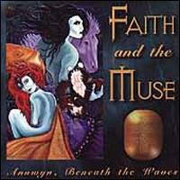 Annwyn, Beneath the Waves - Faith and the Muse