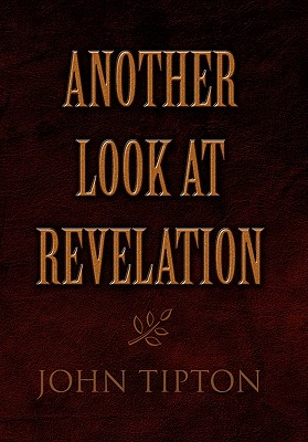 Another Look at Revelation - Tipton, John
