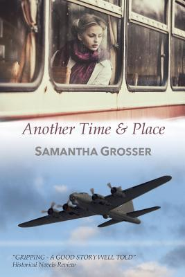 Another Time and Place - Grosser, Samantha