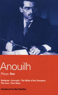 Anouilh: Plays One - Anouilh, Jean