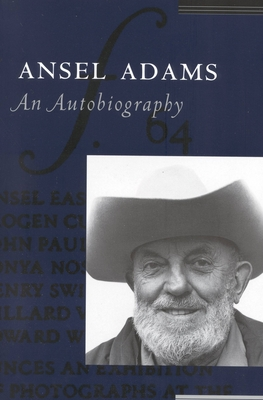 Ansel Adams: An Autobiography - Adams, Ansel, and Alinder, Mary Street