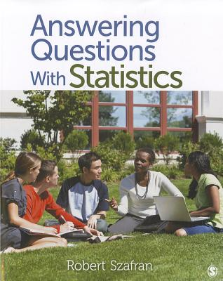 Answering Questions with Statistics - Szafran, Robert Frank, Professor
