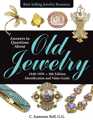 Answers to Questions about Old Jewelry, 1840-1950: Identification and Value Guide - Bell, C Jeanenne