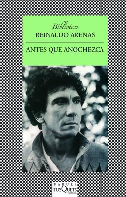 Antes Que Anochezca - Arenas, Reynaldo