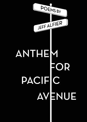 Anthem for Pacific Avenue - Alfier, Jeff