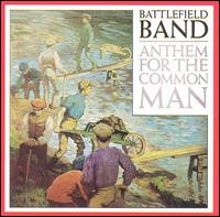 Anthem for the Common Man - The Battlefield Band