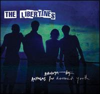 Anthems for Doomed Youth [Deluxe Edition] - The Libertines
