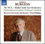 Anthony Burgess: Mr. W.S. - Ballet Suite for Orchestra; Marche pour une révolution; Mr. Burgess's Almanack