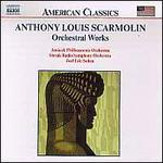 Anthony Lous Scarmolin: Orchestral Works