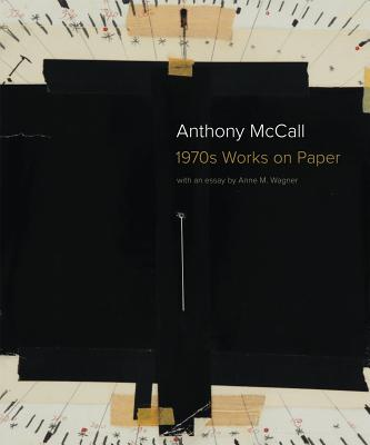 Anthony McCall: 1970s Works on Paper - Wagner, Anne M., and Kelly, Sean (Editor), and Zander, Thomas (Editor)