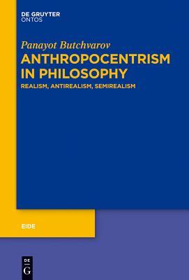 Anthropocentrism in Philosophy - Butchvarov, Panayot