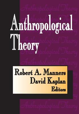 Anthropological Theory - Kaplan, David, PhD