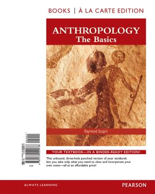 Anthropology: The Basics, Books a la Carte Edition - Scupin, Raymond R, and Decorse, Christopher R