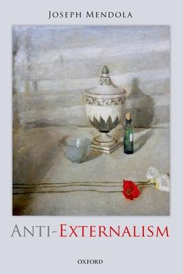 Anti-Externalism - Mendola, Joseph