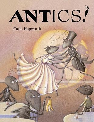 Antics! an Alphabetical Anthology - Hepworth, Cathi, and Hepworth, Catherine