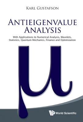 Antieigenvalue Analysis - Gustafson, Karl E.