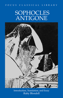 Antigone - Blondel, Ruby, and Sophocles, and Blundell, Mary Whitlock (Editor)