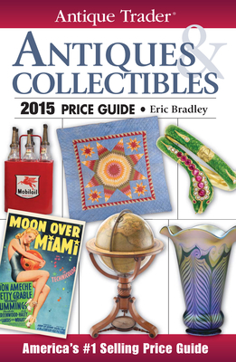 Antique Trader Antiques & Collectibles Price Guide - Bradley, Eric (Editor)