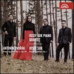 Antonín Dvorák: Piano Quartet No. 2 Op. 87; Josef Suk: Piano Quartet Op. 1