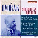 Antonín Dvorák: Quartet Op. 106/Quartet Movement/2 Waltzes