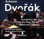"Antonín Dvorák: Symphony No. 9 ""From the New World""; 2 Slavonic Dances"