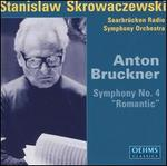 "Anton Bruckner: Symphony No. 4 ""Romantic"""